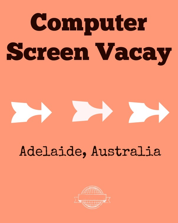 adelaide computer screen vacay