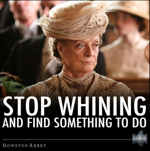 stop whining and find something to do