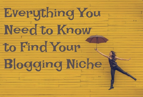 everything you need to know to find your blogging niche