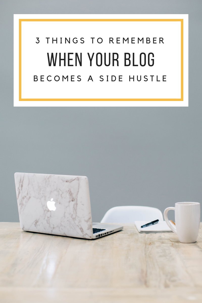 3 things to remember when your blog is your side hustle