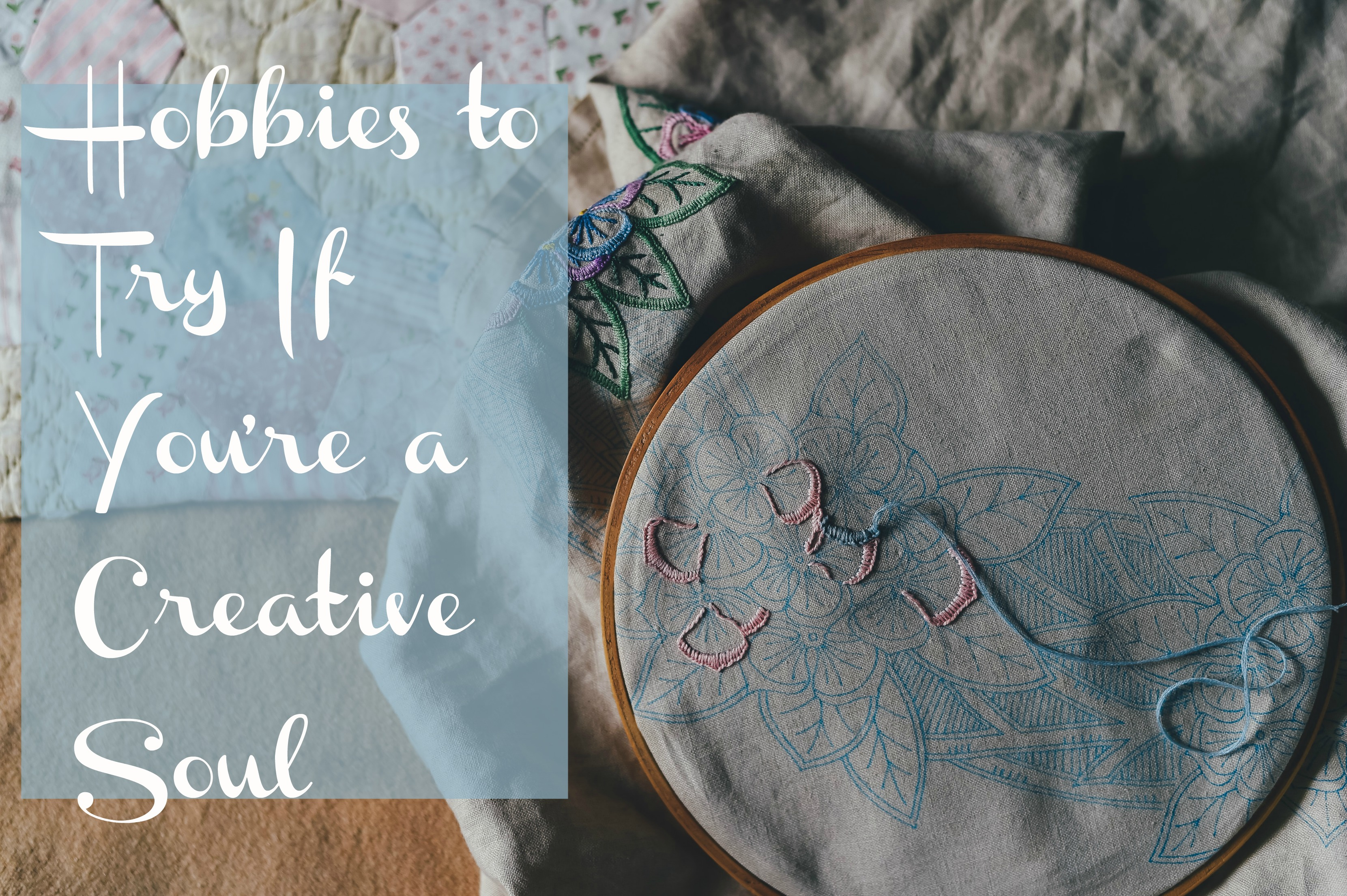 hobbies to try if you're a creative soul